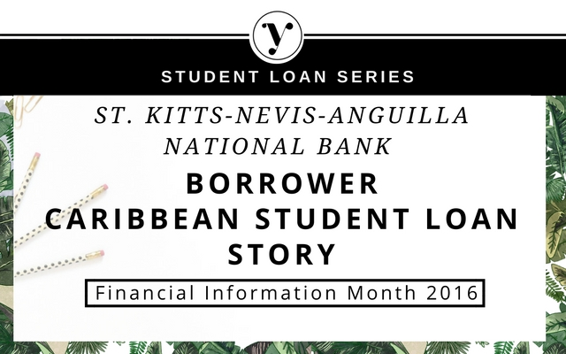 St Kitts Nevis Anguilla National Bank Student Loan Borrower Experience