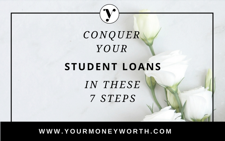 Conquer Student Loans in 7 Steps