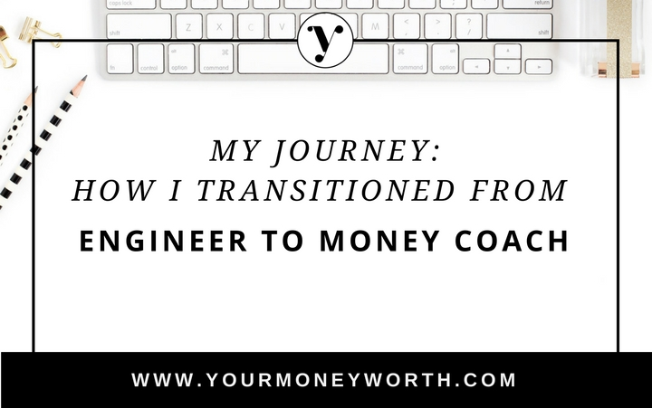 How I Transitioned from Engineer to Money Coach