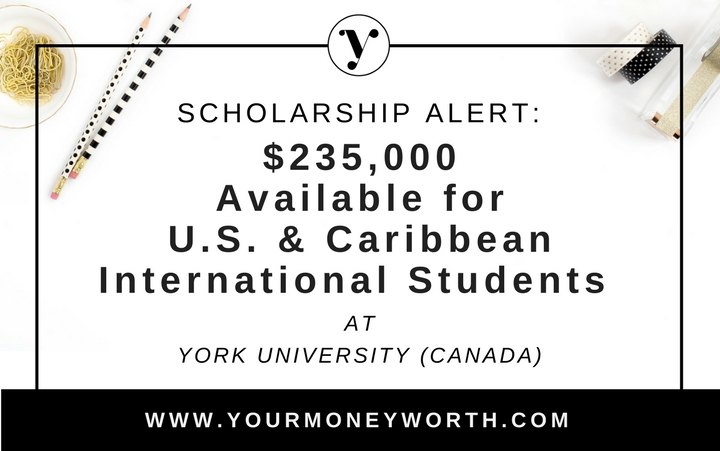 Scholarship Alert: $235,000 Available for U.S. and Caribbean International Students York University (Canada)