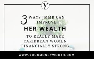 JMMB Her Wealth 3 Ways to Improve