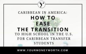 Caribbean in America: How To Ease The Transition to High School for Caribbean Transfer Students