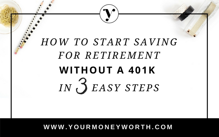 how to start saving for retirement without a 401k in 3