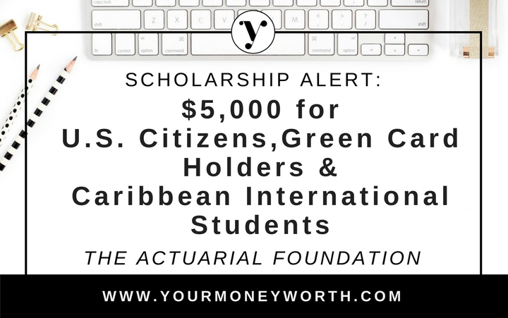 Scholarship Alert: $5,00 Award for U.S., Green Card Holders, & Caribbean International Student - The Actuarial Foundation