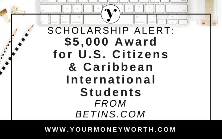 Betins.com $5.000 Scholarship Award for US Citizens and International Students Studying Abroad