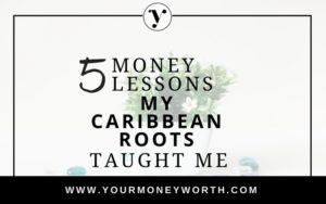 Money Lessons Caribbean Roots
