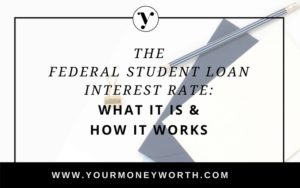The Federal Student Loan Interest Rate - What It Is & How It Works