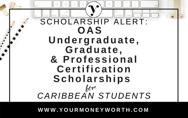 OAS Scholarships for undergraduate, Graduate and Professional Development Caribbean Citizens