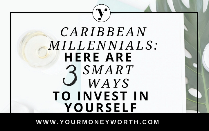3 Ways Caribbean Millennials Can Invest In Yourself
