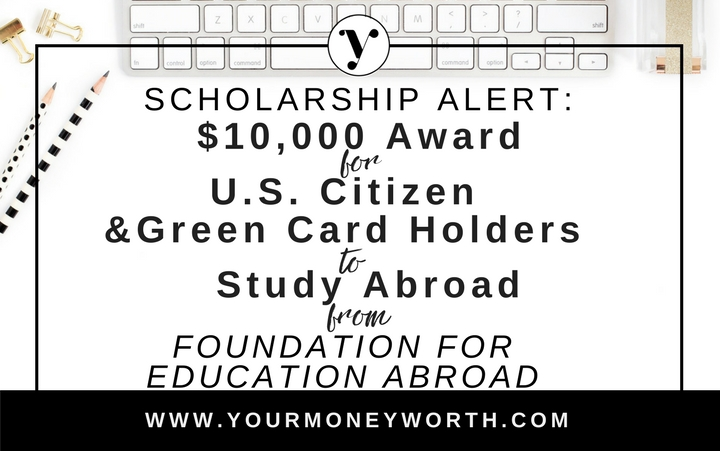 $10,000 Award for U.S. Citizens & Green Card holders to Stufy Abroad from Foundation for Education Abroad